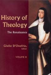 History of Theology, Volume 3: The Renaissance