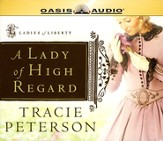 A Lady of High Regard, Ladies of Liberty Series #1 Audiobook on CD