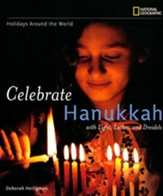 Holidays Around the World: Celebrate Hanukkah; With Light, Latkes, and Dreidels