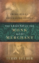 The Legend of the Monk and the Merchant: Principles for Successful Living - eBook