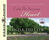 Calm My Anxious Heart: A Woman's Guide to Contentment - audiobook on CD