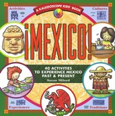 Mexico! 40 Activities to Experience Mexico Past & Present