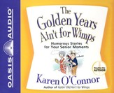The Golden Years Ain't for Wimps Audiobook on CD