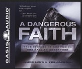 A Dangerous Faith Unabridged Audiobook on CD