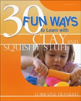 30 Fun Ways to Learn with Clay & Squishy Stuff