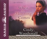 When the Morning Comes, Sisters of the Quilt #2 Audiobook on CD