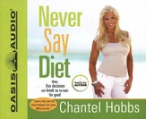 Never Say Diet -Unabridged Audiobook on CD