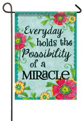 Everyday Holds the Possibility Of A Miracle Flag, Small