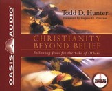 Christianity Beyond Belief -Unabridged Audiobook on CD