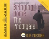 Bringing Home the Prodigals -Unabridged Audiobook on CD