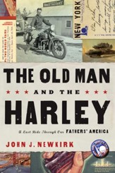 The Old Man and the Harley: A Last Ride Through Our Fathers' America - eBook