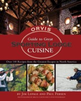 The Orvis Guide to Great Sporting Lodge Cuisine - eBook