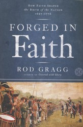 Forged in Faith: How Faith Shaped the Birth of the   Nation 1607-1776 (slightly imperfect)