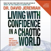 Living with Confidence in a Chaotic World: Unabridged Audiobook on CD