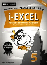 FAN-Math i-Excel Heuristic & Model Approach Primary 5 (Revised Edition)