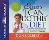 Dr. Colbert's I Can Do This Diet--Unabridged CD
