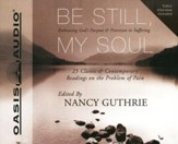 Be Still, My Soul: Embracing God's Purpose & Provision in Suffering - Unabridged Audiobook on CD