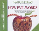 How Evil Works - Unabridged Audiobook on CD
