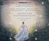Among the Fair Magnolias: Four Southern Love Stories - unabridged audio book on CD
