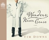 Wonders Never Cease: Unabridged Audiobook on CD