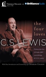 The Four Loves: Featuring the vintage BBC recordings of C.S. Lewis - unabridged audio book on CD
