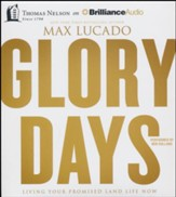 Glory Days: Living Your Promised Land Life Now - unabridged audio book on CD