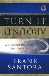 Turn It Around: A Different Direction for a New Life
