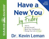 Have a New You by Friday: How to Accept Yourself, Boost Your Confidence & Change Your Life in 5 Days - Unabridged Audiobook [Download]