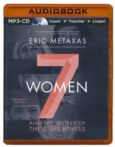Seven Women: And the Secret of Their Greatness - unabridged audio book on MP3-CD