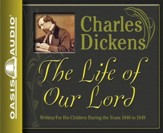 The Life of Our Lord: Written for His Children During the Years 1846 to 1849 - Unabridged Audiobook [Download]