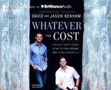 Whatever the Cost: Facing Your Fears, Dying to Your Dreams, and Living Powerfully - unabridged audio book on CD