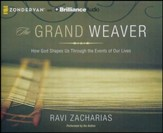 The Grand Weaver: How God Shapes Us Through the Events of Our Lives - unabridged audio book on CD