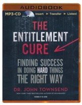 The Entitlement Cure: Finding Success in Doing Hard Things the Right Way unabridged audiobook on MP3