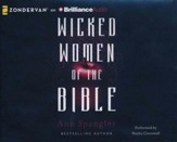 Wicked Women of the Bible - unabridged audio book on CD