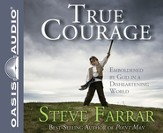 True Courage: Emboldened by God in a Disheartening World Unabridged Audio CD