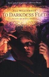 To Darkness Fled (Blood of Kings Series, Book 2)