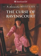 The Curse of Ravenscourt: A Samantha Mystery American Girl