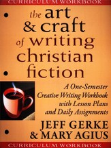 The Art & Craft of Writing Christian Fiction -Curriculum Workbook