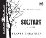 Solitary: A Novel Unabridged Audio CD