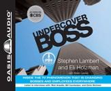 Undercover Boss: Inside the TV Phenomenon this is Changing Bosses and Employees Everywhere - Unabridged Audiobook on CD