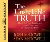 The Unshakable Truth: How You Can Experience the 12 Essentials of a Relevant Faith - Unabridged Audiobook on CD