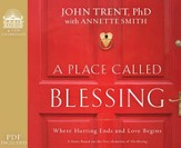 A Place Called Blessing: Where Hurting Ends and Love Begins - Unabridged Audiobook on CD