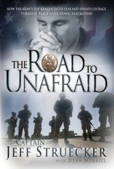 The Road to Unafraid: How the Army's Top Ranger Faced Fear and Found Courage through - eBook