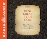 How Great is Our God Unabridged Audiobook on MP3-CD How Great is Our God Unabridged Audiobook on MP3-CD