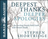 Deepest Thanks, Deeper Apologies Unabridged Audiobook on CD