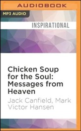 Chicken Soup for the Soul: Messages from Heaven - unabridged  audio book on MP3-CD