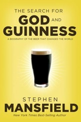 The Search for God and Guinness: A Biography of the Beer that Changed the World - eBook