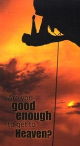 Are You Good Enough to Get to Heaven?  Pack of 25