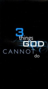 3 Things God Cannot Do   Pack of 25