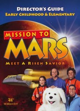 Mission to M.A.R.S. (Meet A Risen Savior): Early Childhood Elementary Director's Guide